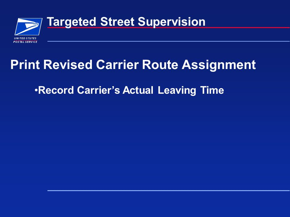 Print Revised Carrier Route Assignment Targeted Street Supervision Record Carriers Actual Leaving Time