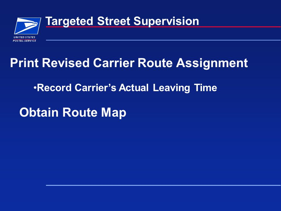 Print Revised Carrier Route Assignment Targeted Street Supervision Record Carriers Actual Leaving Time Obtain Route Map