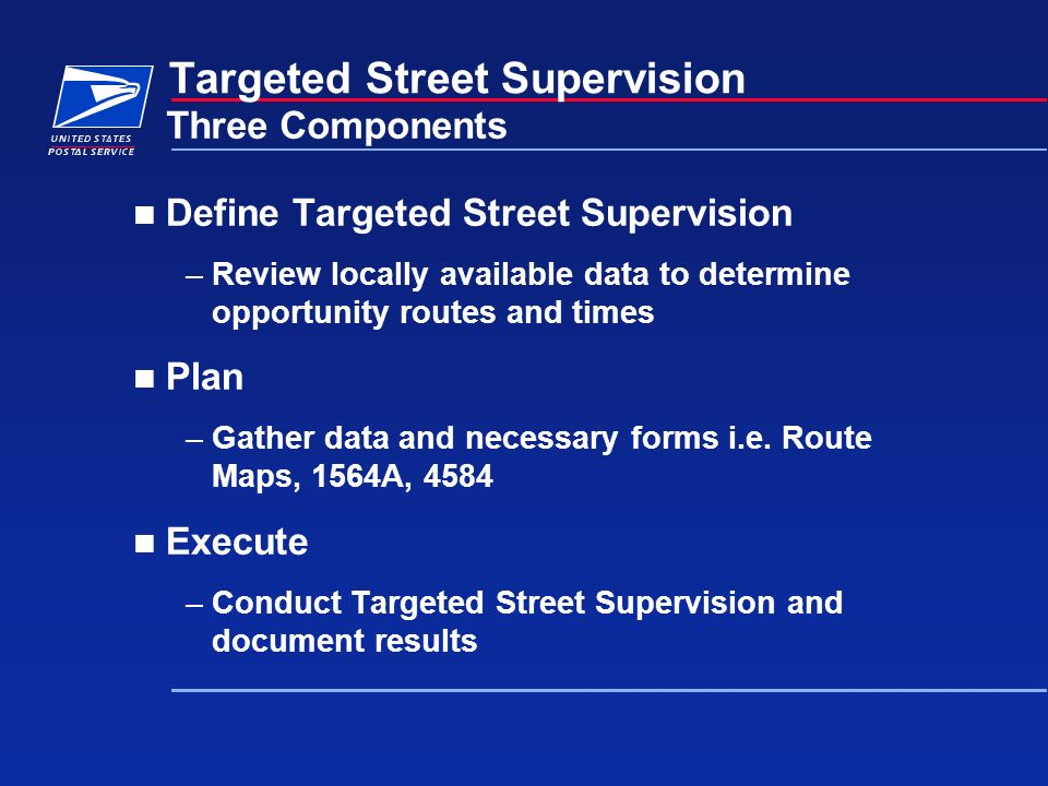 Targeted Street Supervision Define Targeted Street Supervision –Review locally available data to determine opportunity routes and times Plan –Gather d