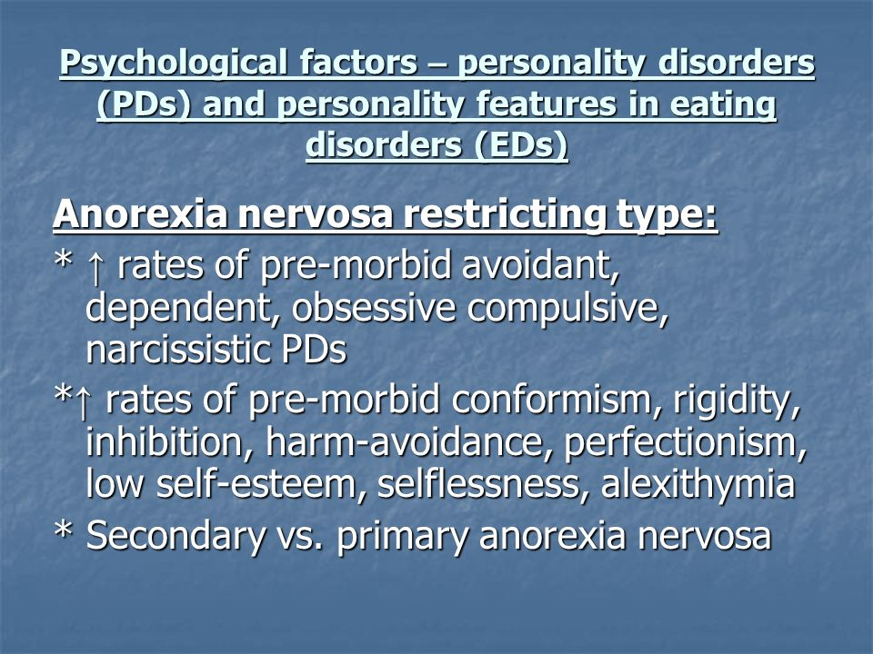 Psychological factors – personality disorders (PDs) and personality features in eating disorders (EDs) Anorexia nervosa restricting type: * rates of p