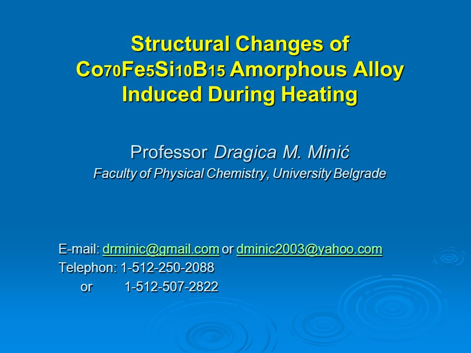 Structural Changes of Co 70 Fe 5 Si 10 B 15 Amorphous Alloy Induced During Heating Professor Dragica M.