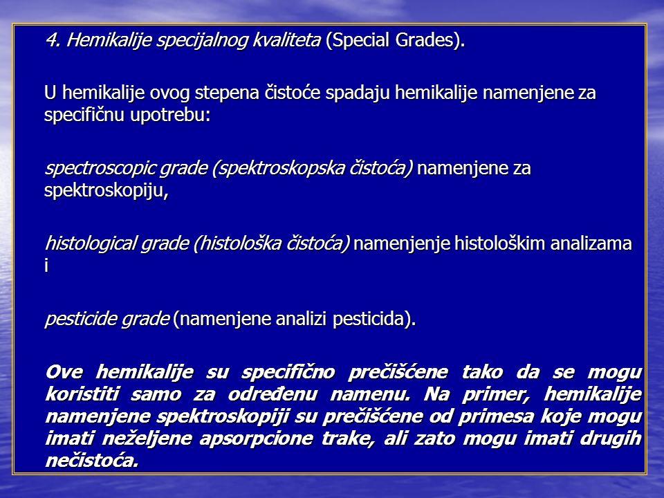 4.Hemikalije specijalnog kvaliteta (Special Grades).