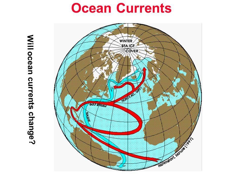 Ocean Currents Will ocean currents change