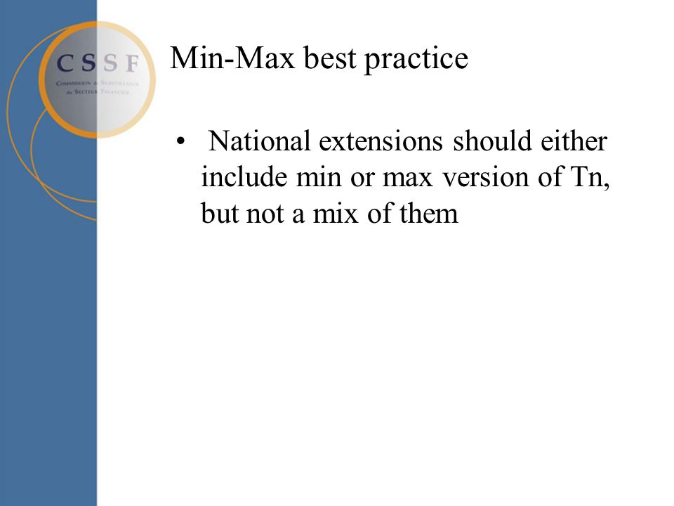 Min-Max best practice National extensions should either include min or max version of Tn, but not a mix of them
