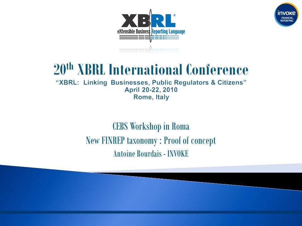 CEBS Workshop in Roma New FINREP taxonomy : Proof of concept Antoine Bourdais - INVOKE