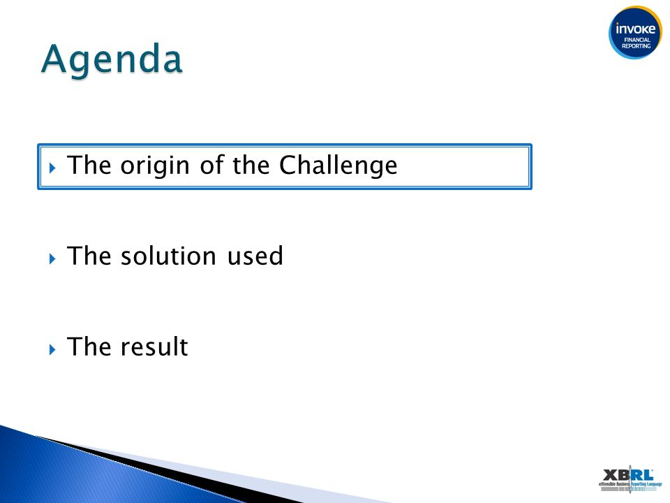 The origin of the Challenge The solution used The result