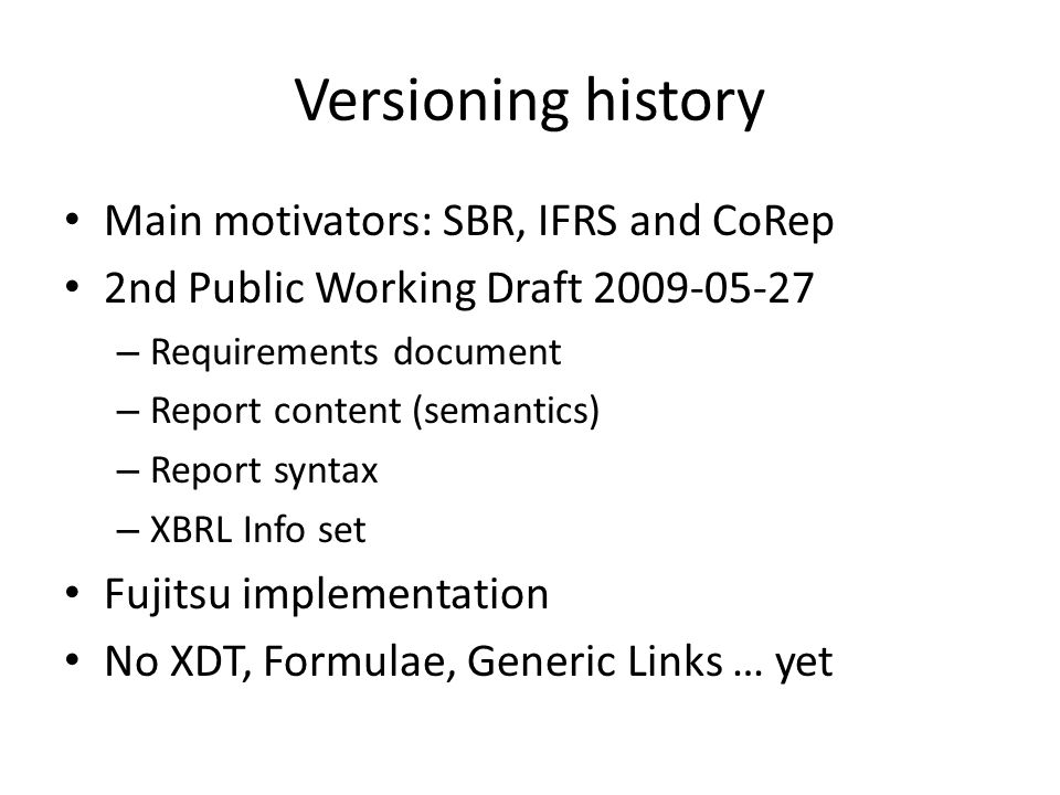 Versioning status Modularisation – Base – Concept-base – Concept-extended Syntax + Semantics, no Infoset Conformance Suite Search for software vendors