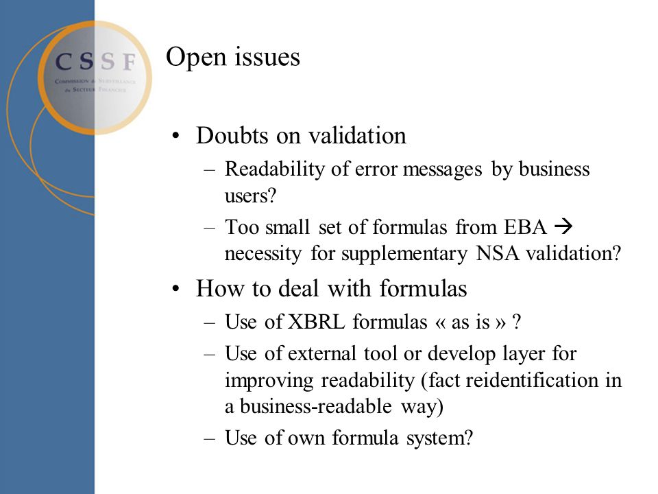 Open issues Doubts on validation –Readability of error messages by business users.