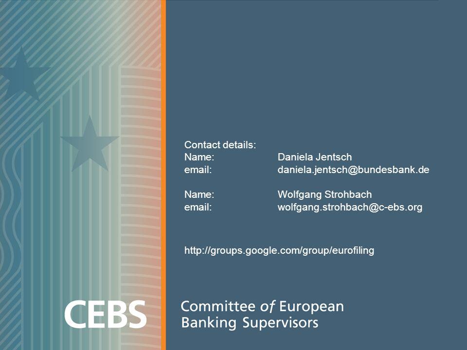 Contact details: Name: Daniela Jentsch email: daniela.jentsch@bundesbank.de Name: Wolfgang Strohbach email:wolfgang.strohbach@c-ebs.org http://groups.