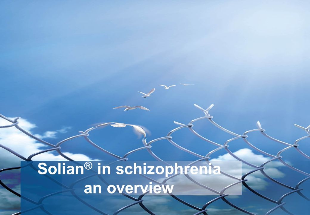 Solian ® in schizophrenia an overview
