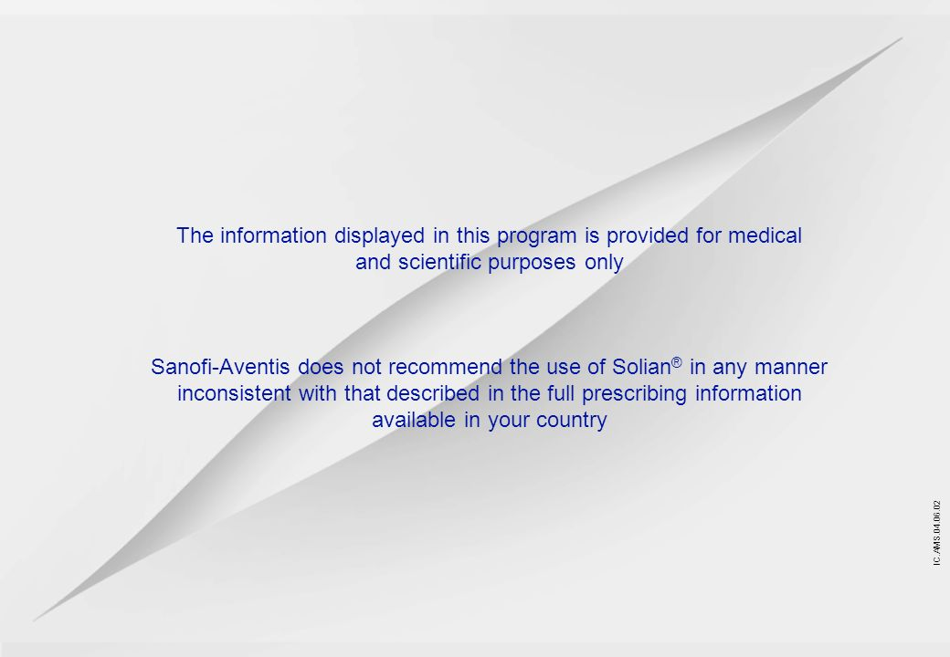 IC.AMS.04.06.02 The information displayed in this program is provided for medical and scientific purposes only Sanofi-Aventis does not recommend the u