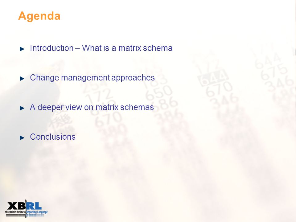 Agenda Introduction – What is a matrix schema Change management approaches A deeper view on matrix schemas Conclusions