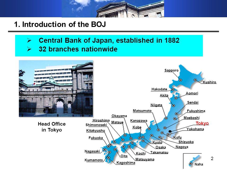 2 1. Introduction of the BOJ Tokyo Maebashi Fukushima Sendai Aomori Kushiro Sapporo Hakodate Akita Niigata Matsumoto Kanazawa Okayama Kobe Matsue Hiro