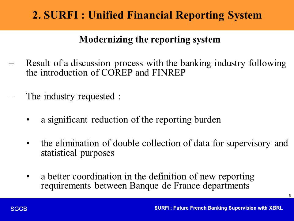 SURFI : Future French Banking Supervision with XBRL SGCB 20 Focus on SURFI – building of the taxonomies the XBRL element name will be determined from the element labels belonging to the data tree or the templates.