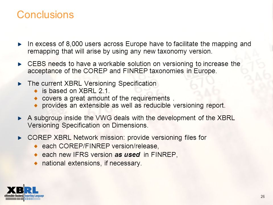 Conclusions In excess of 8,000 users across Europe have to facilitate the mapping and remapping that will arise by using any new taxonomy version. CEB