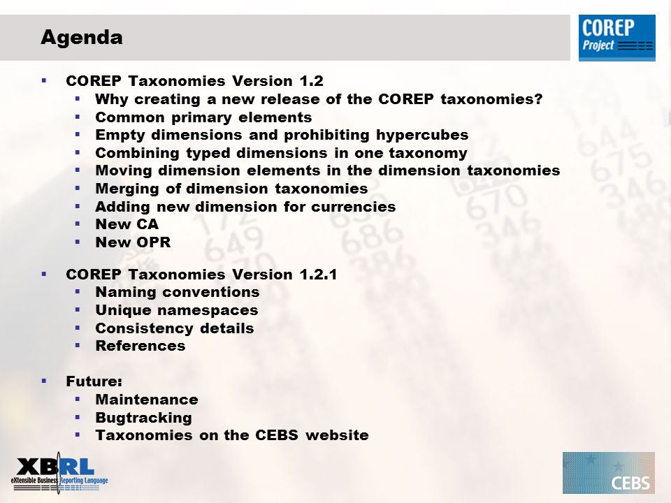 Agenda COREP Taxonomies Version 1.2 Why creating a new release of the COREP taxonomies.