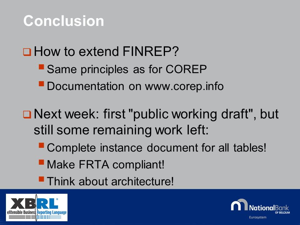 © National Bank of Belgium Conclusion How to extend FINREP.