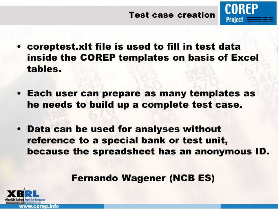 Test case creation coreptest.xlt file is used to fill in test data inside the COREP templates on basis of Excel tables.