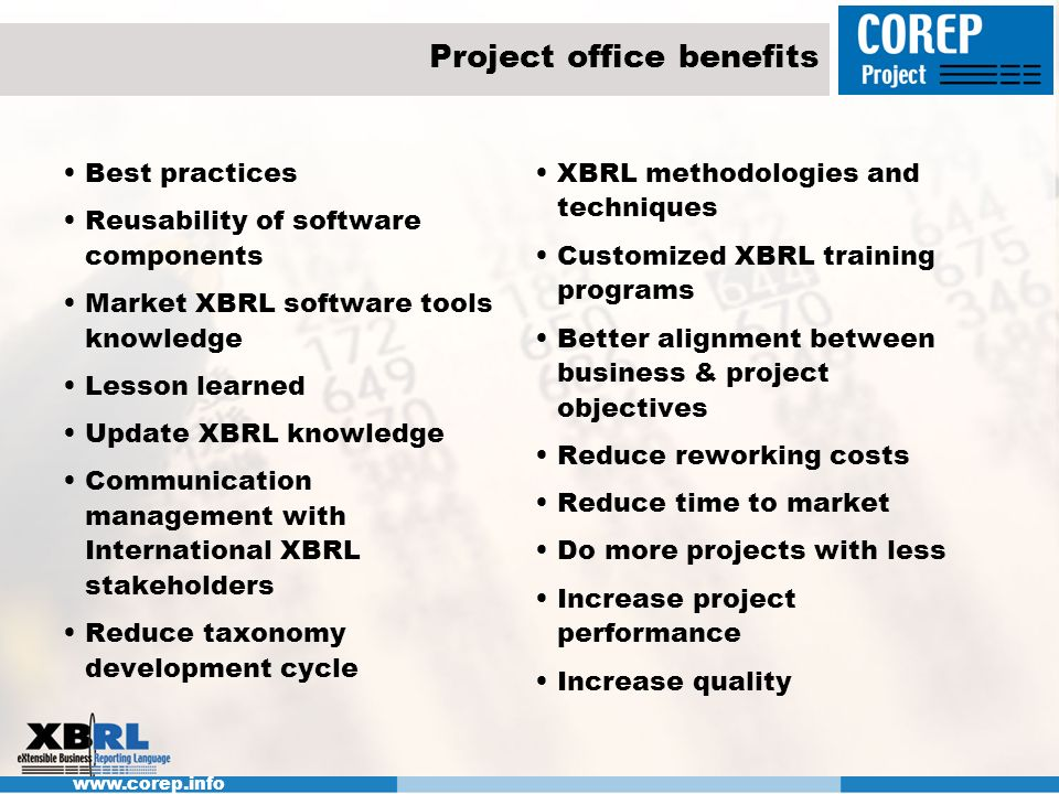 www.corep.info Project office benefits Best practices Reusability of software components Market XBRL software tools knowledge Lesson learned Update XB