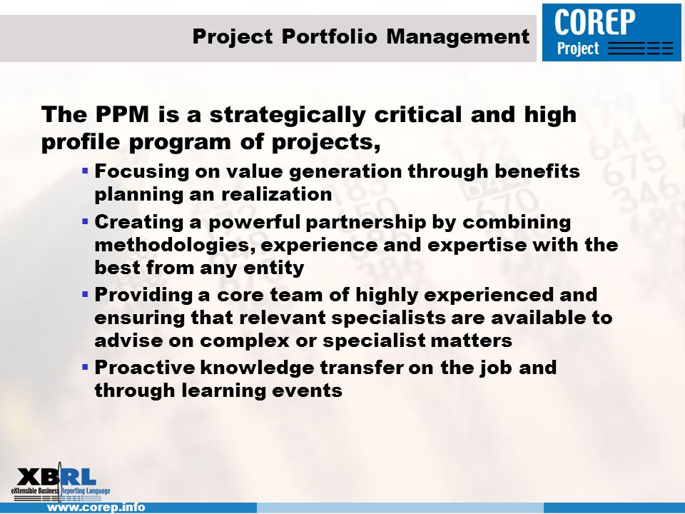 www.corep.info Project Portfolio Management The PPM is a strategically critical and high profile program of projects, Focusing on value generation thr