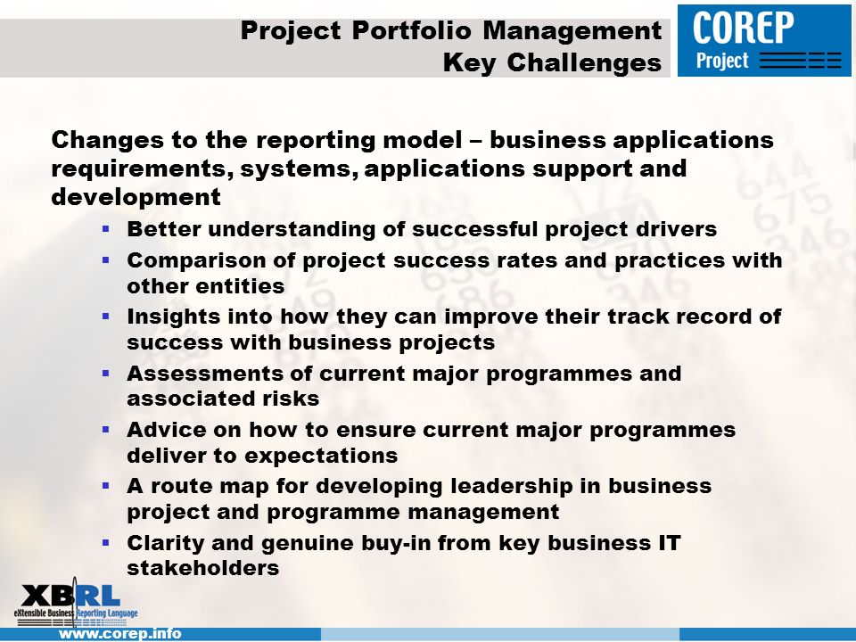 www.corep.info Changes to the reporting model – business applications requirements, systems, applications support and development Better understanding