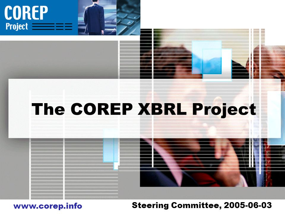 www.corep.info The COREP XBRL Project Steering Committee, 2005-06-03