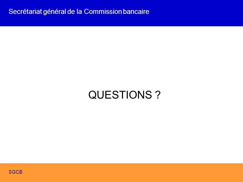 COREP - FINREP - XBRL SGCB QUESTIONS ? Secrétariat général de la Commission bancaire SGCB