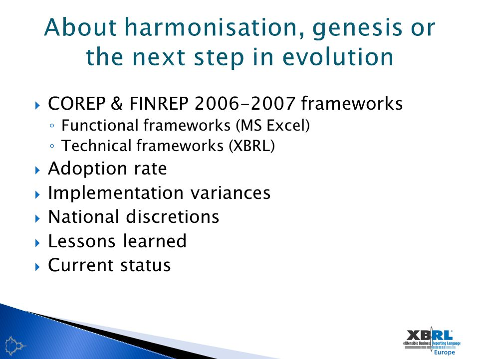 Speeding up the case for harmonisation.Are we preparing for the next wave.