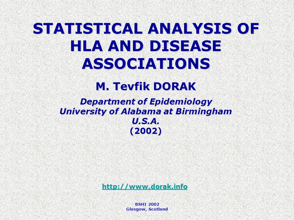 BSHI 2002 Glasgow, Scotland STATISTICAL ANALYSIS OF HLA AND DISEASE ASSOCIATIONS M.