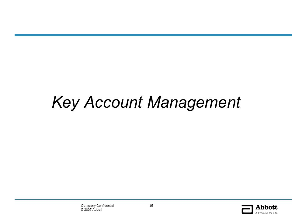 15Company Confidential © 2007 Abbott Key Account Management