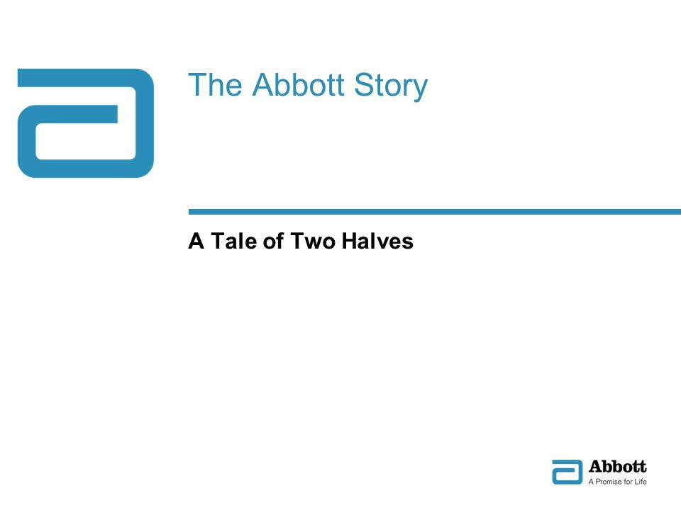 The Abbott Story A Tale of Two Halves