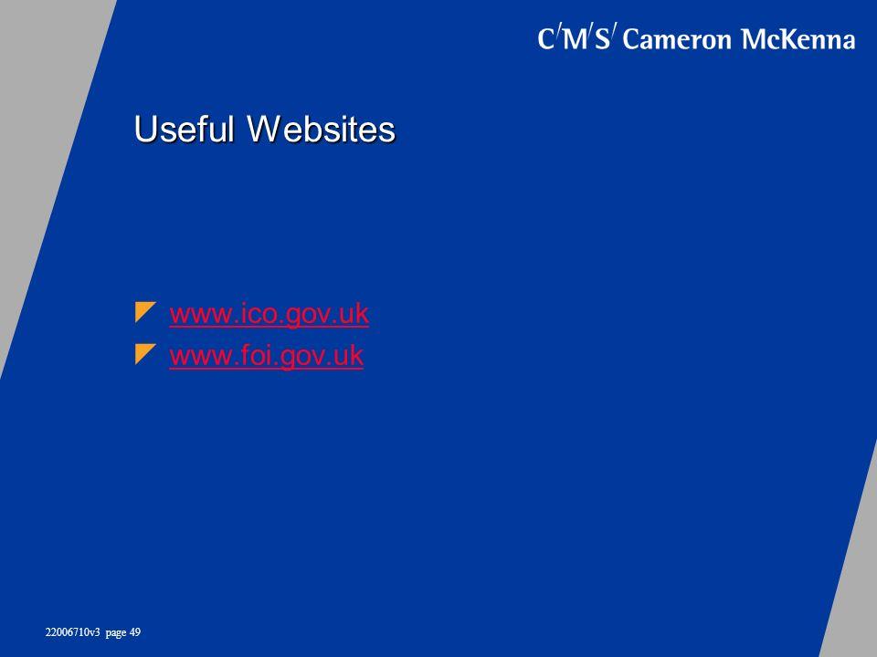 22006710v3 page 49 Useful Websites www.ico.gov.uk www.foi.gov.uk