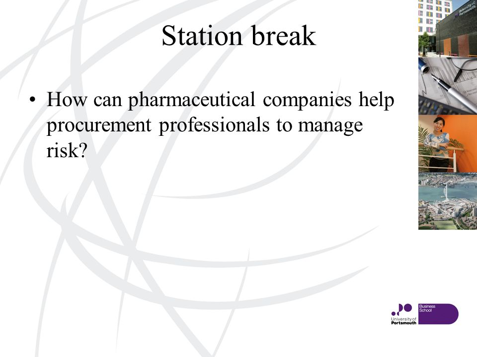 Station break How can pharmaceutical companies help procurement professionals to manage risk