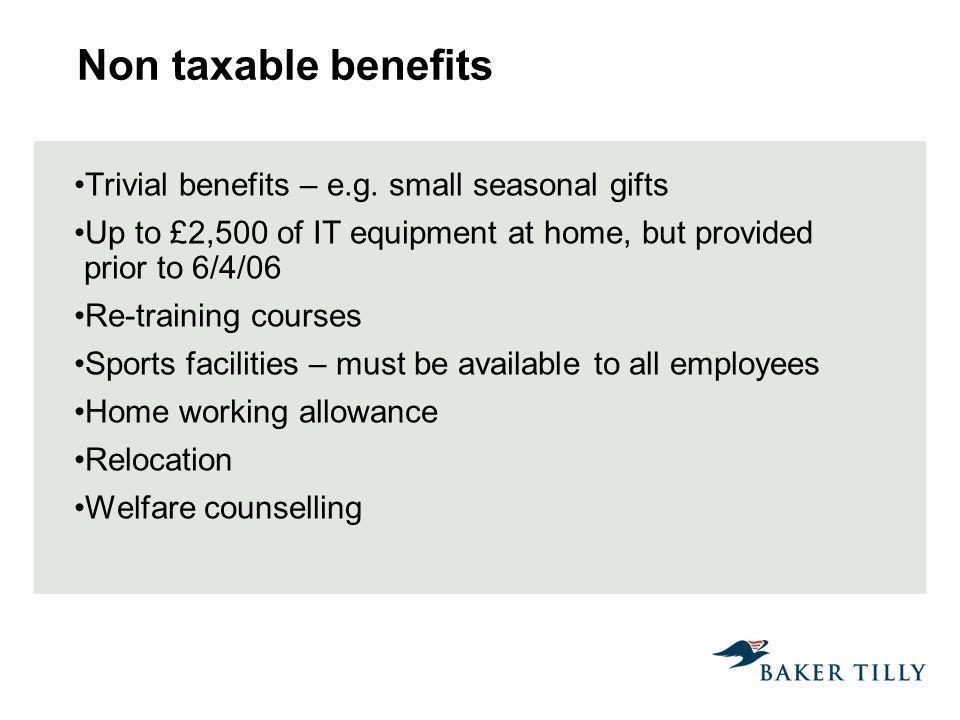 Non taxable benefits Trivial benefits – e.g.