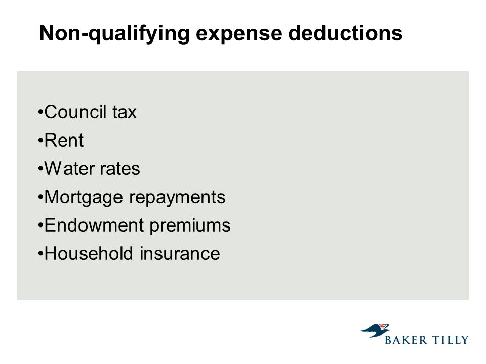 Non-qualifying expense deductions Council tax Rent Water rates Mortgage repayments Endowment premiums Household insurance