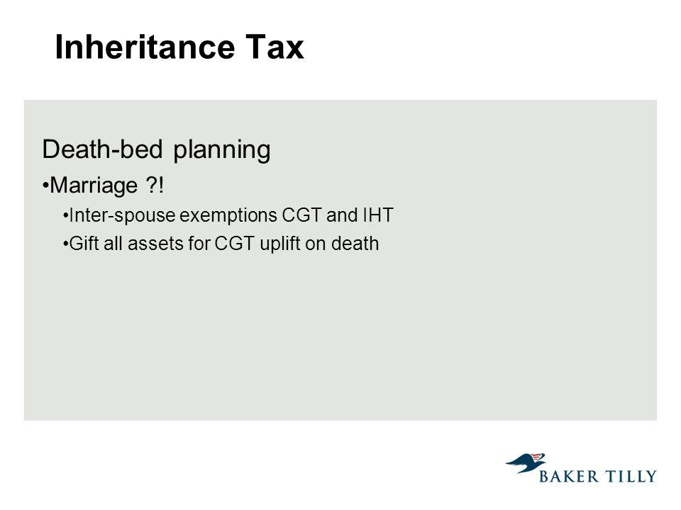 Inheritance Tax Death-bed planning Marriage .