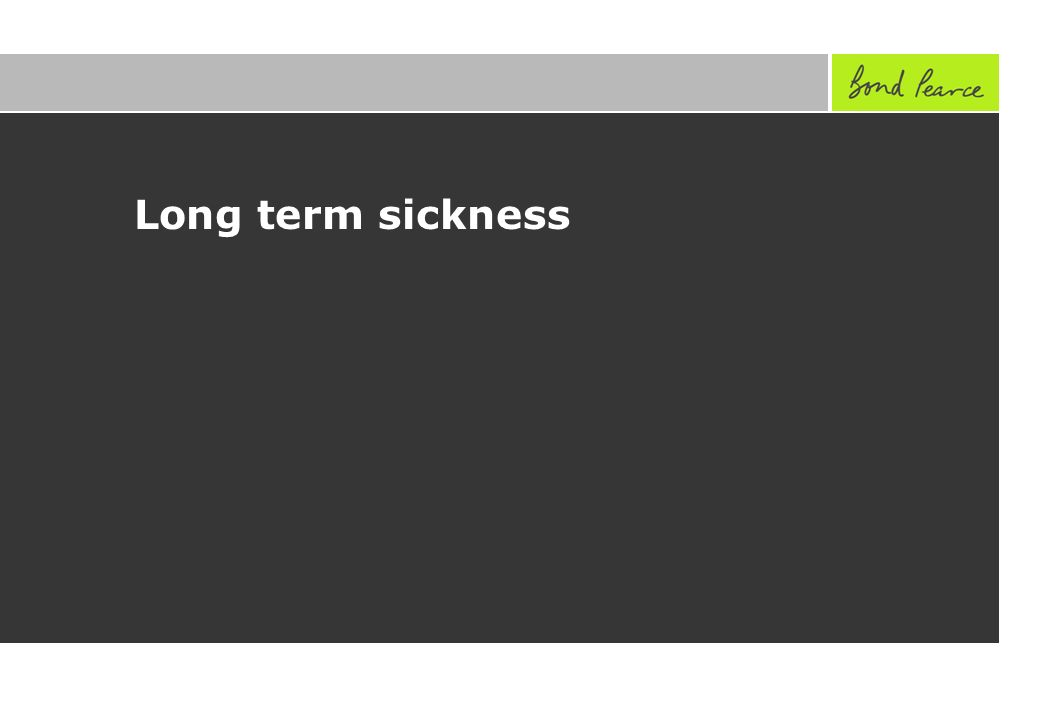 Long term sickness
