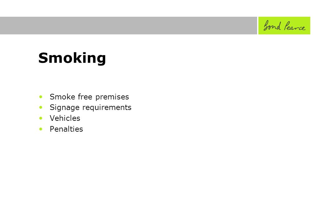 Smoking Smoke free premises Signage requirements Vehicles Penalties