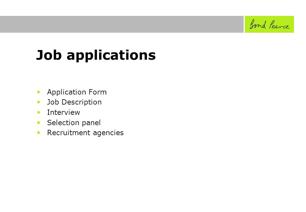 Job applications Application Form Job Description Interview Selection panel Recruitment agencies