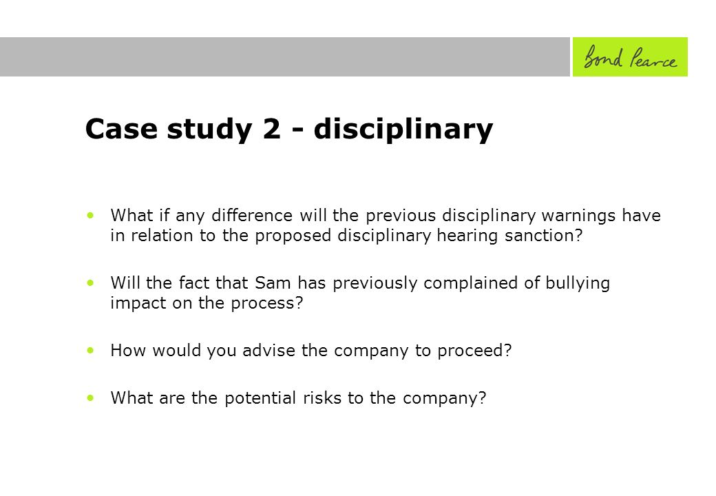 Case study 2 - disciplinary What if any difference will the previous disciplinary warnings have in relation to the proposed disciplinary hearing sanction.