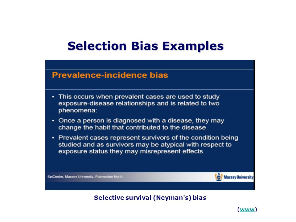 Selection Bias Examples (www)www Selective survival (Neyman's) bias