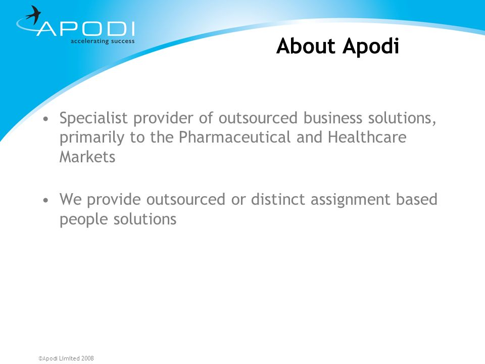 ©Apodi Limited 2008 Apodi Service Areas Sales & Marketing Human Resources Resourcing Finance