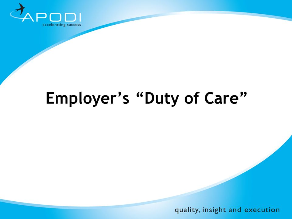 ©Apodi Limited 2008 Agenda What is Duty of Care.