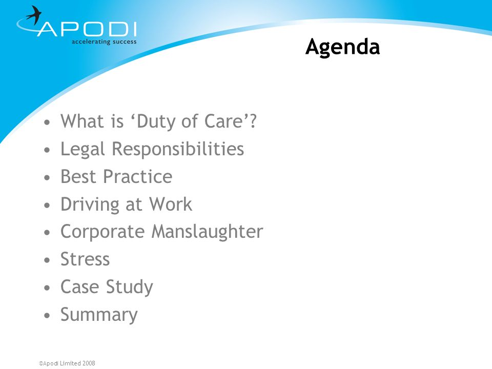 ©Apodi Limited 2008 What is Duty of Care.