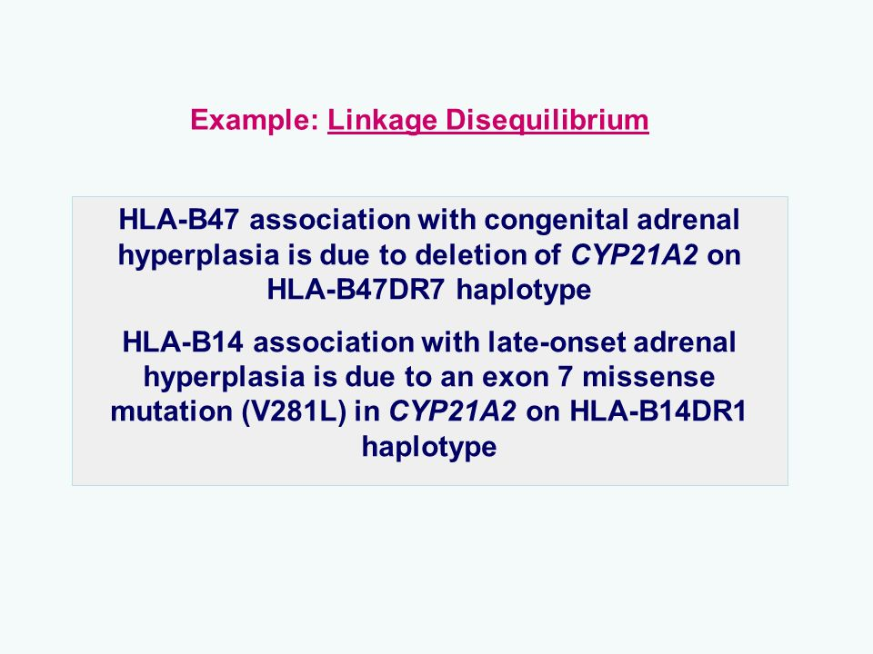 HLA-B47 association with congenital adrenal hyperplasia is due to deletion of CYP21A2 on HLA-B47DR7 haplotype HLA-B14 association with late-onset adre