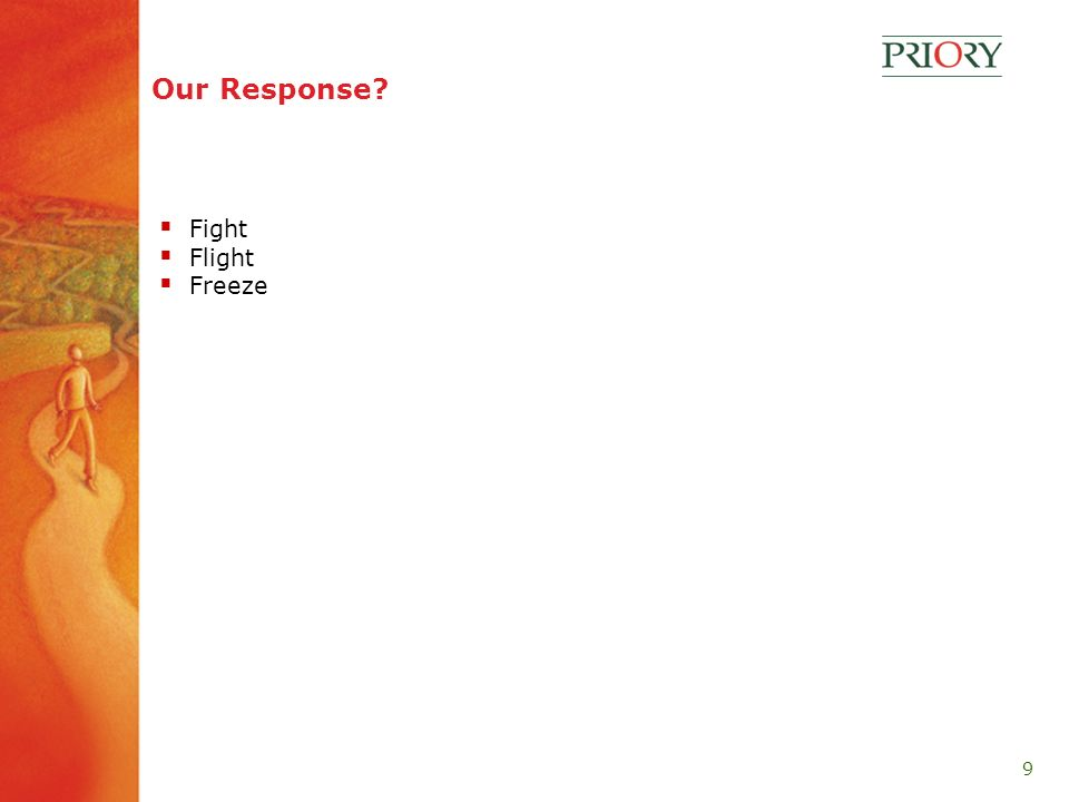 9 Our Response Fight Flight Freeze