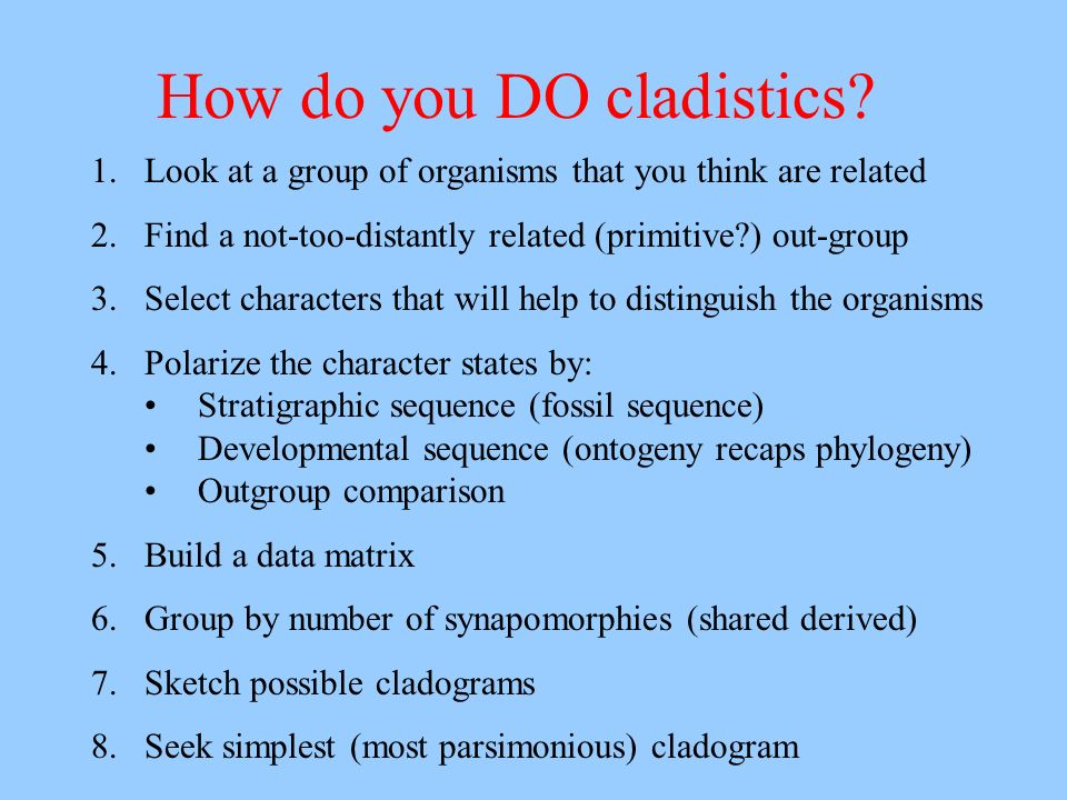 How do you DO cladistics.