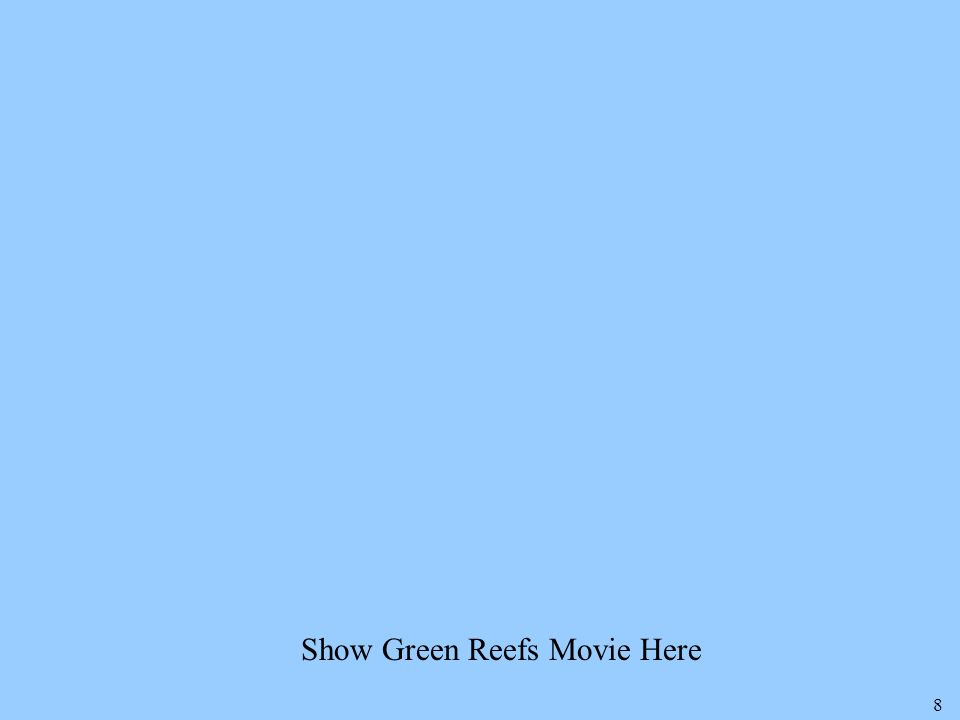 8 Show Green Reefs Movie Here