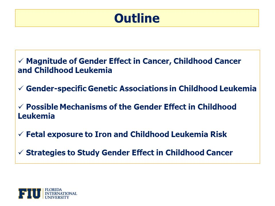 Magnitude of Gender Effect in Cancer, Childhood Cancer and Childhood Leukemia Gender-specific Genetic Associations in Childhood Leukemia Possible Mech