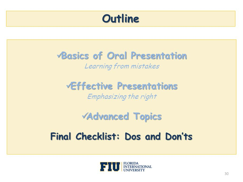 Outline Basics of Oral Presentation Basics of Oral Presentation Learning from mistakes Effective Presentations Effective Presentations Emphasizing the